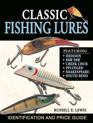 Classic Fishing Lures: Identification and Price Guide 9780873499330
