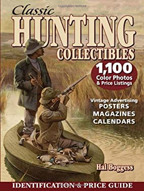Classic Hunting Collectibles: Identification & Price Guide 9780873499682