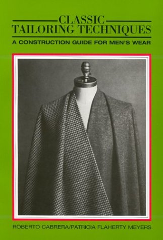 Classic Tailoring Techniques: A Construction Guide for Men's Wear 9780870054310