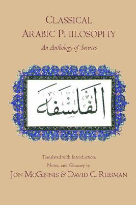 Classical Arabic Philosophy: An Anthology of Sources 9780872208711