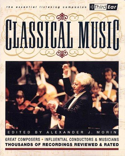 Classical Music: Third Ear - The Essential Listening Companion 9780879306380