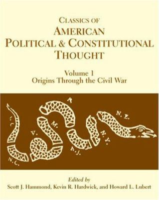 Classics of American Political and Constitutional Thought 9780872207868