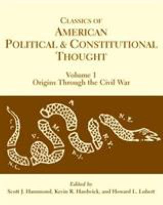 Classics of American Political and Constitutional Thought 9780872207875