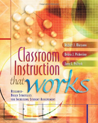 Classroom Instruction That Works: Research-Based Strategies for Increasing Student Achievement 9780871205049