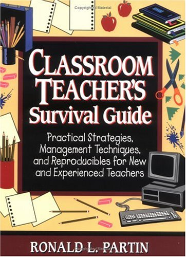 Classroom Teacher's Survival Guide: Practical Strategies, Management Techniques, and Reproducibles for New and Experienced Teachers 9780876289099