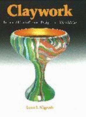 Claywork: Form and Idea in Ceramic Design (Revised) 9780871922854