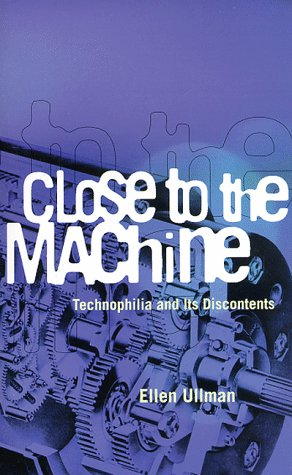 Close to the Machine: Technophilia and Its Discontents 9780872863323