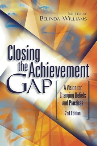 Closing the Achievement Gap: A Vision for Changing Beliefs and Practices 9780871208385