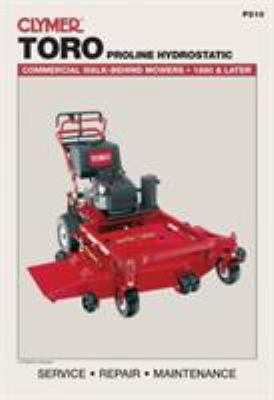 Clymer Toro Proline Hydrostatic Commercial Walk-Behind Mowers, 1990 & Later 9780872889187