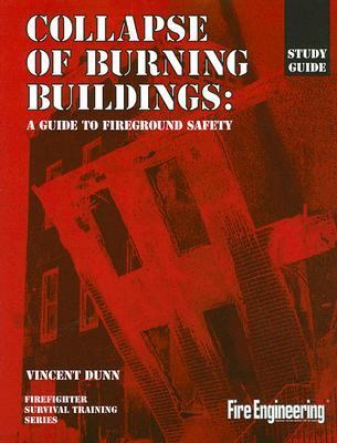 Collapse of Burning Buildings: A Guide to Fireground Safety 9780878149032