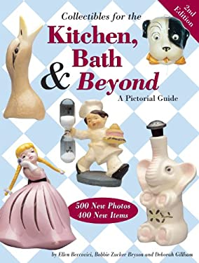 Collectibles for the Kitchen, Bath & Beyond: A Pictorial Guide 9780873492782