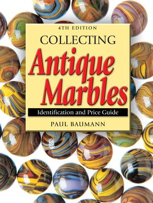 Collecting Antique Marbles: Identification and Price Guide 9780873498227