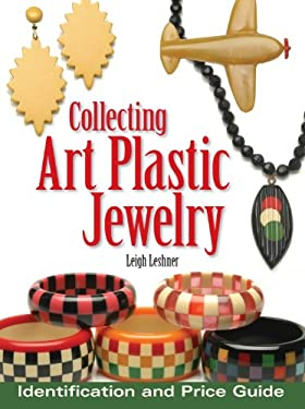 Collecting Art Plastic Jewelry: Identification and Price Guide 9780873499545