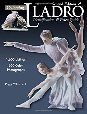 Collecting Lladro Collecting Lladro: Identification & Price Guide Identification & Price Guide 9780873495868