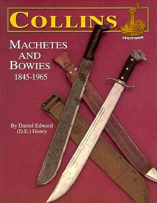 Collins Machetes and Bowies 1845-1965 9780873414036