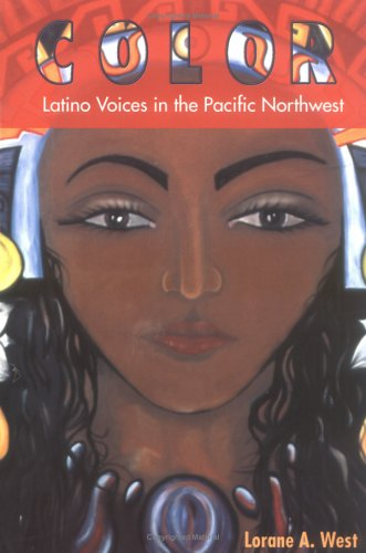 Color: Latino Voices in the Pacific Northwest 9780874222746