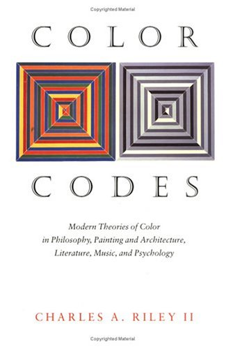 Color Codes: Modern Theories of Color in Philosophy, Painting and Architecture, Literature, Music, and Psychology 9780874517422