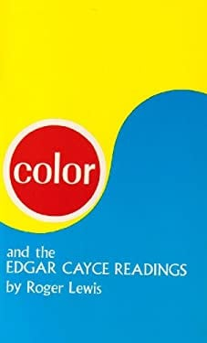 Color and the Edgar Cayce Readings 9780876040683