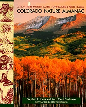Colorado Nature Almanac: A Month-By-Month Guide to Wildlife and Wild Places 9780871088833