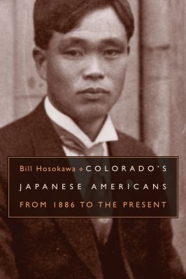 Colorado's Japanese Americans: From 1886 to the Present 9780870818110