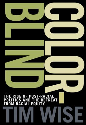Colorblind: The Rise of Post-Racial Politics and the Retreat from Racial Equity 9780872865082