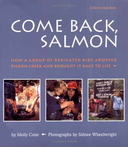 Come Back, Salmon: How a Group of Dedicated Kids Adopted Pigeon Creek and Brought It Back to Life 9780871564894