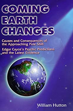 Coming Earth Changes: The Latest Evidence 9780876043615