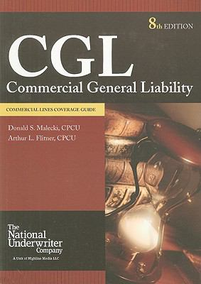 Commercial General Liability: Commercial Lines Coverage Guide 9780872187207