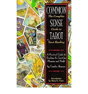 Common Sense Tarot: The Complete Guide to Tarot Reading 9780878771776