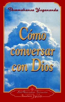 Como Conversar Con Dios 9780876121672