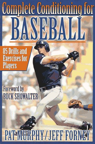 Complete Conditioning for Baseball: 85 Drills and Exercises for Players 9780873228862