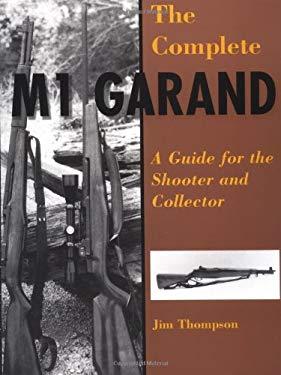 Complete M1 Garand 9780873649841
