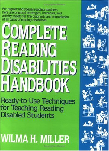 Complete Reading Disabilities Handbook: Ready-To-Use Techniques for Teaching Reading Disabled Students 9780876282496