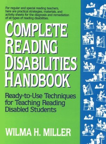 Complete Reading Disabilities Handbook: Ready-To-Use Techniques for Teaching Reading Disabled Students 9780876282755