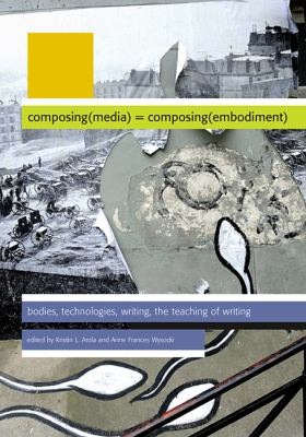 Composing Media Composing Embodiment 9780874218800