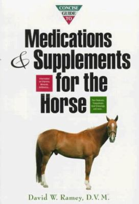 Concise Guide to Medications & Supplements for the Horse 9780876059166