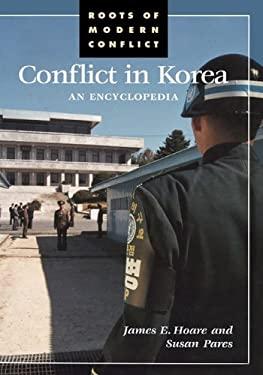 Conflict in Korea: An Encyclopedia 9780874369786