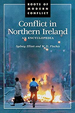 Conflict in Northern Ireland: An Encyclopedia 9780874369892