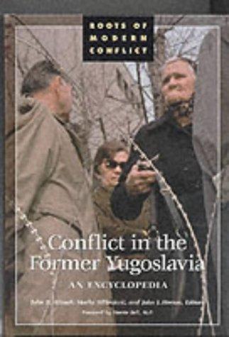 Conflict in the Former Yugoslavia: An Encyclopedia 9780874369359