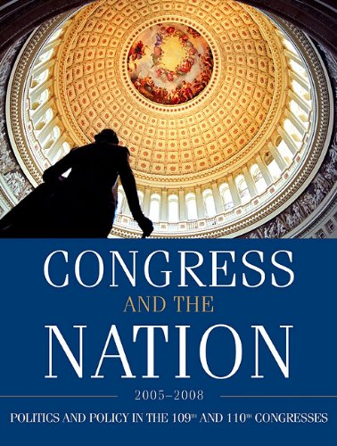 Congress and the Nation, Volume XII: Politics and Policy in the 109th and 110th Congresses, 2005-2008 9780872894853