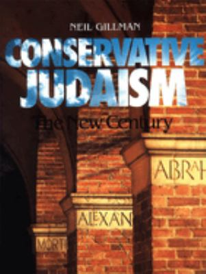 Conservative Judaism: The New Century 9780874415476