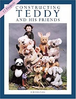 Constructing Teddy and His Friends: A Dozen Unique Animal Patterns 9780875886343