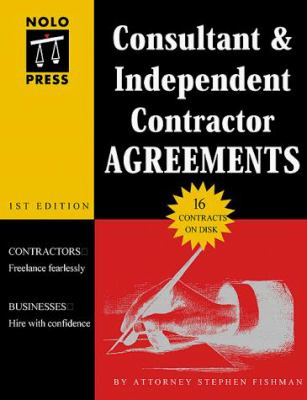 Consultant and Independent Contractor Agreements Book with Disk [With *] 9780873374576