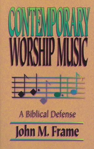 Contemporary Worship Music: A Biblical Defense 9780875522128