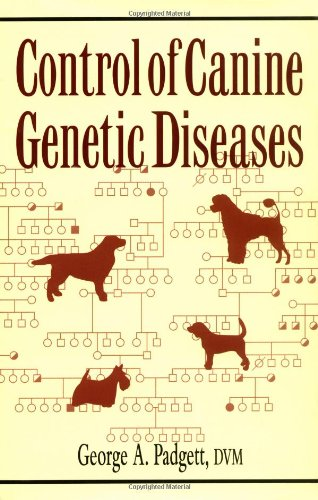 Control of Canine Genetic Diseases 9780876050040