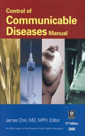 Control of Communicable Diseases Manual: An Official Report of the American Public Health Association 9780875532424