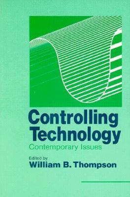 Controlling Technology: Contemporary Issues 9780879756161
