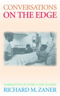 Conversations on the Edge: Narratives of Ethics and Illness 9780878403486