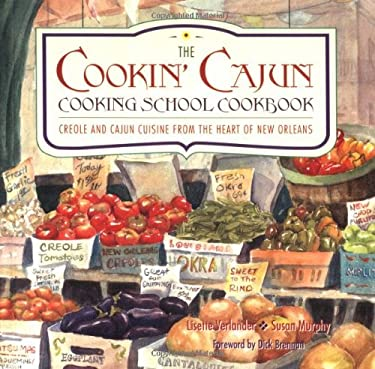 Cookin' Cajun Cooking School Cookbook: Creole and Cajun Cuisine from the Heart of New Orleans 9780879057848