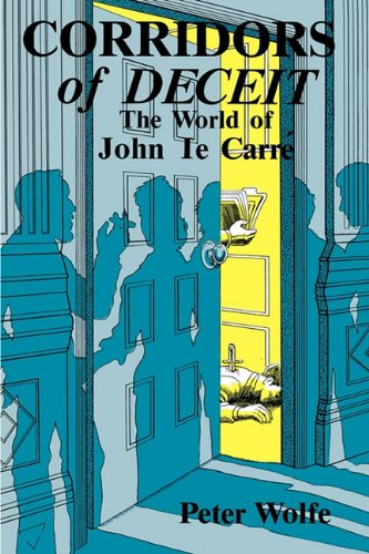 Corridors of Deceit: The World of John Le Carre 9780879723828